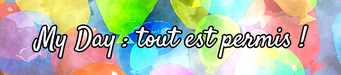 """Le programme """"My Day : tout est permis"""" : 6-15 ans"""
